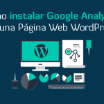 Cómo instalar Google Analytics en una página web WordPress