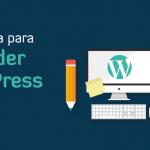 Guía para aprender WordPress y hacer una página web en 2016