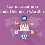 Guía para crear una Tienda Online con WordPress en 2016